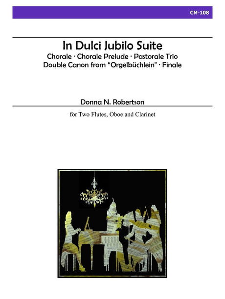 Robertson - In Dulci Jubilo Suite for Two Flutes, Oboe and Clarinet - CM108