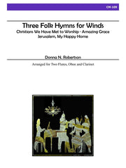 Robertson - Three Folk Hymns for Winds for Two Flutes, Oboe and Clarinet - CM109