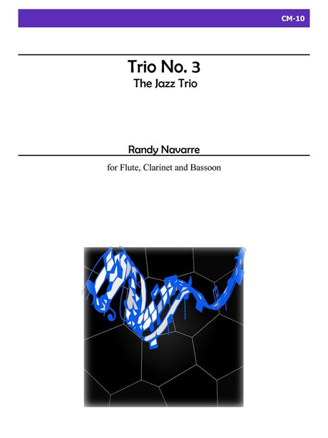 Navarre - Trio No. 3 (The Jazz Trio) for Flute, Clarinet and Bassoon - CM10