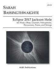 Bassingthwaighte - Eclipse 2017 Jackson Hole for Chamber Ensemble - CM155