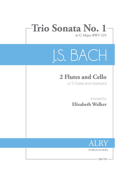 Bach (arr. Walker) - Trio Sonata No. 1 in G Major for Two Flutes and Cello - CM191