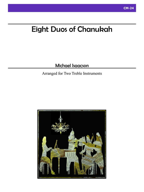 Isaacson - Eight Duos of Chanukah for two Treble Instruments - CM24