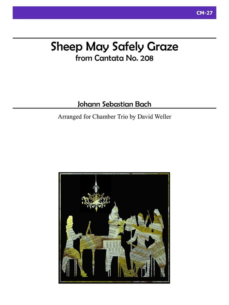Bach (arr. Weller) - Sheep May Safely Graze - CM27