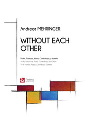 Mehringer - Without Each Other for Violin, Trombone, Piano, Contrabass and Drums - CM3060PM