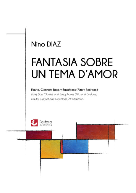 Diaz - Fantasia sobre un tema d'amor for Flute, Bass Clarinet and Saxophone - CM3079PM