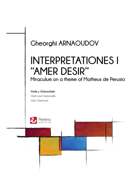"Arnaoudov - Interpretationes I ""Amer Desir"" for Violin and Cello - CM3376M"