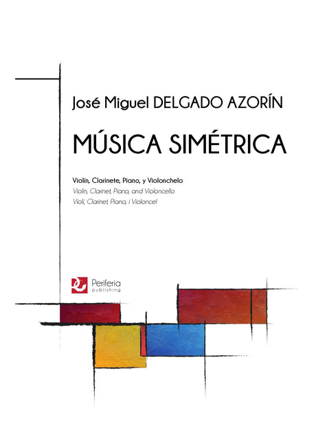 Delgado Azorin - Musica Simetrica for Violin, Clarinet, Piano and Cello - CM3432PM