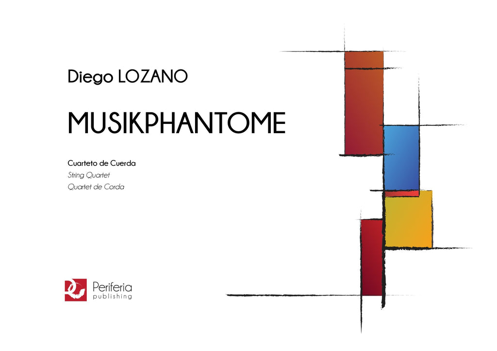 Lozano - Musikphantome for String Quartet - CM3655PM