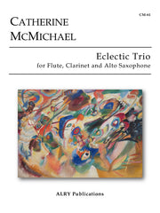 McMichael - Eclectic Trio for Flute, Clarinet and Alto Saxophone - CM61