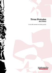 Watte - 3 Preludes for Two Clarinets and String Quartet - CM6457EM
