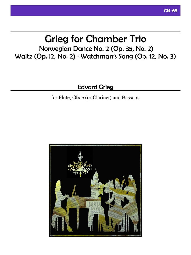 Grieg - Grieg for Chamber Trio for Flute, Oboe and Bassoon - CM65