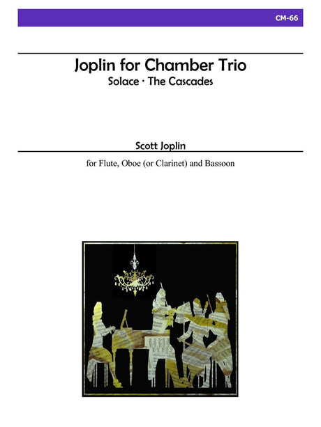 Joplin - Joplin for Chamber Trio for Flute, Oboe and Bassoon - CM66