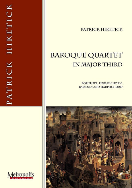 Hiketick - Baroque Quartet in Major Third for Flute, English Horn, Bassoon and Harpsichord - CM6918EM