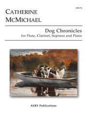 McMichael - Dog Chronicles for Flute, Clarinet, Soprano and Piano - CM72