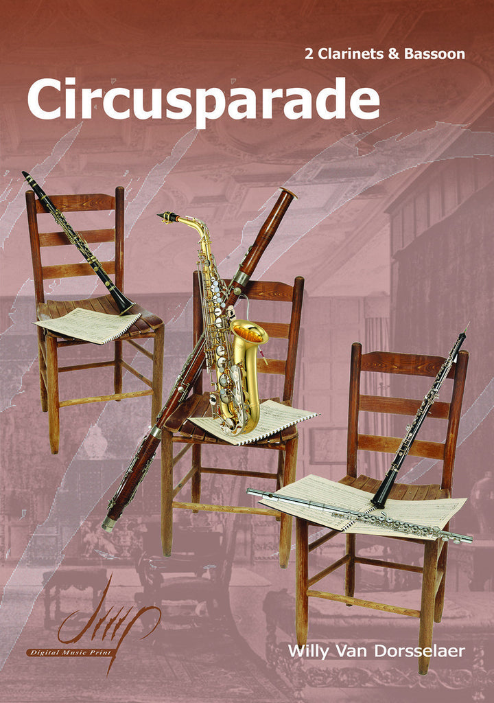 Van Dorsselaer - Circusparade for Two Clarinets and Bassoon - CM9423DMP