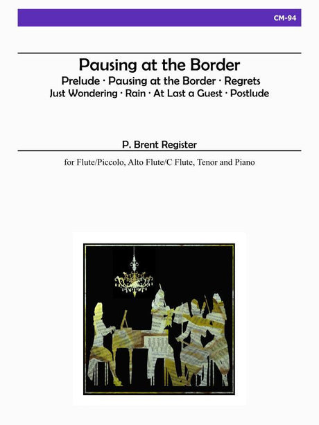 Register - Pausing at the Border for Flute, Alto Flute, Tenor and Piano - CM94