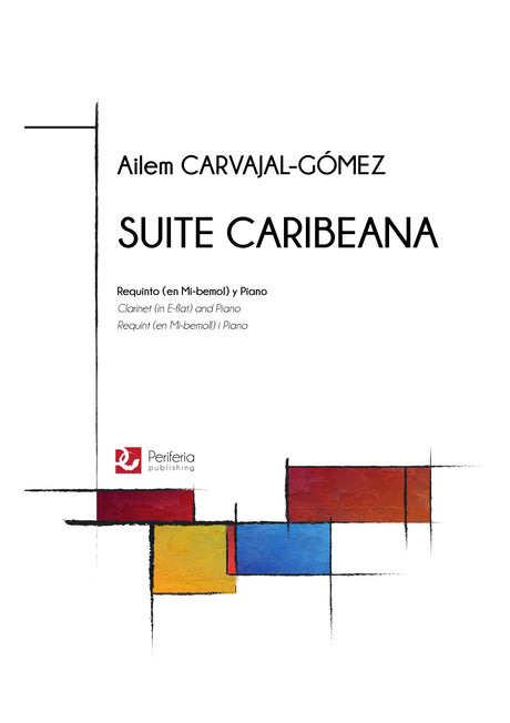 Carvajal-Gómez - Suite Caribeana for E-flat Clarinet and Piano - CP3483PM