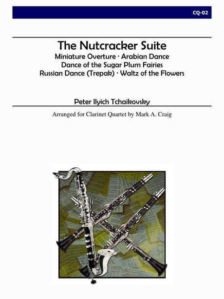 Tchaikovsky (arr. Craig) - The Nutcracker Suite (Clarinet Quartet) - CQ02