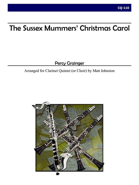 Grainger (arr. Johnston) - The Sussex Mummers' Christmas Carol for Clarinet Quintet - CQ110