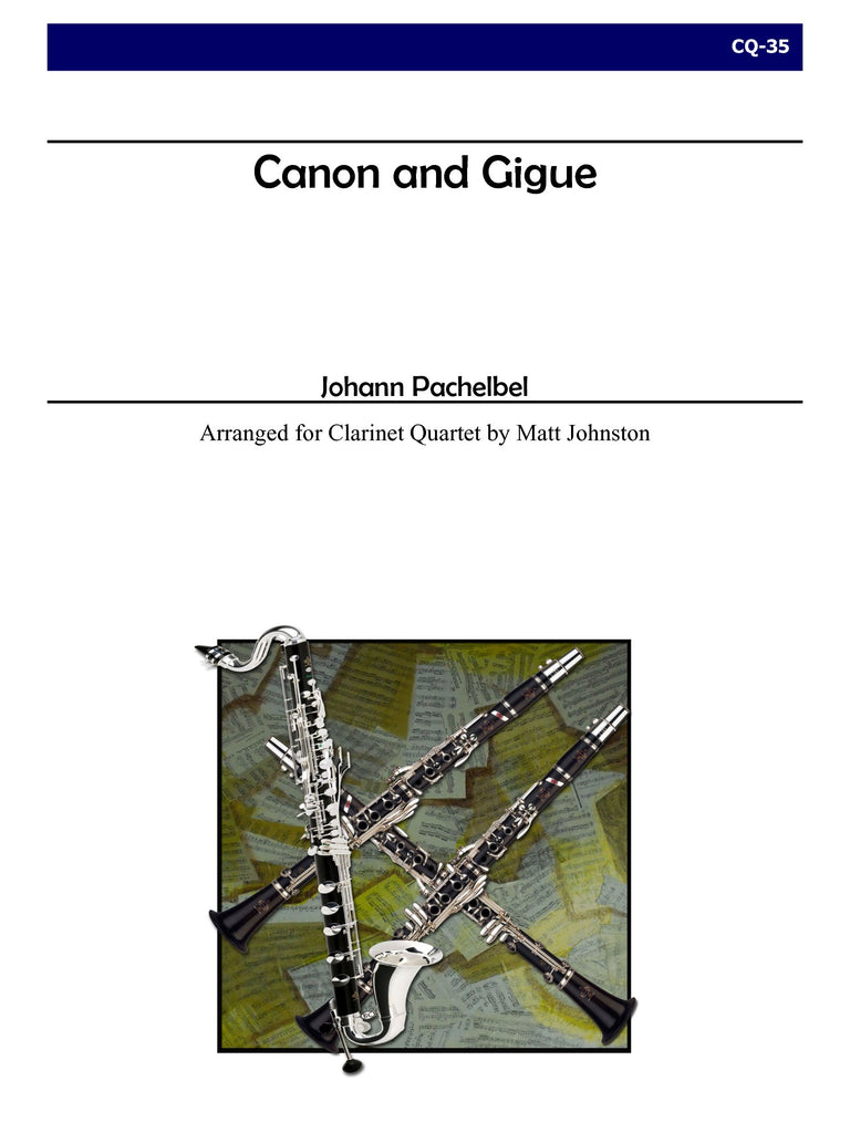 Pachelbel (arr. Johnston) - Canon and Gigue for Clarinet Quartet - CQ35