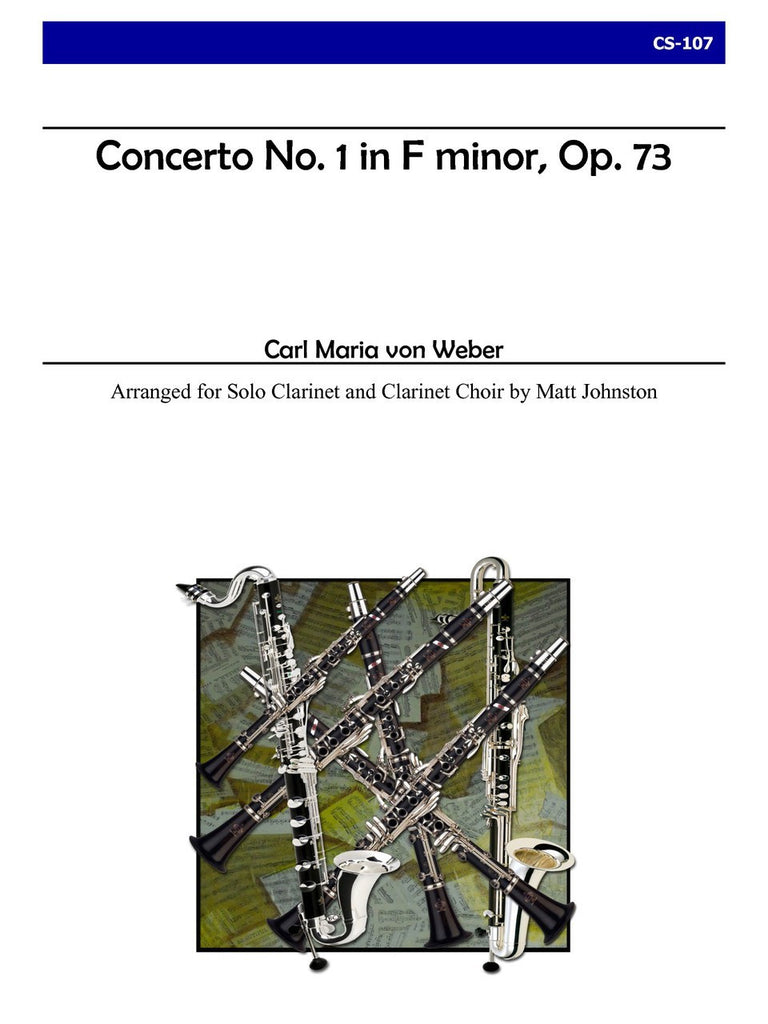 Weber (arr. Johnston) - Concerto No. 1 in F minor, Op. 73 for Clarinet Choir - CS107