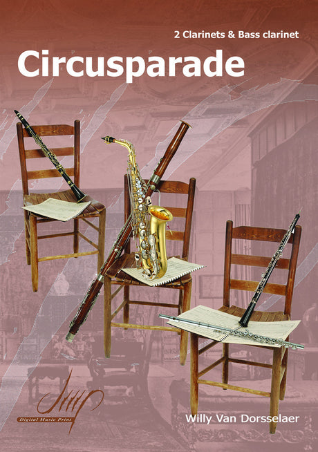 Van Dorsselaer - Circusparade (2 Clarinets and Bass Clarinet) - CT9404DMP