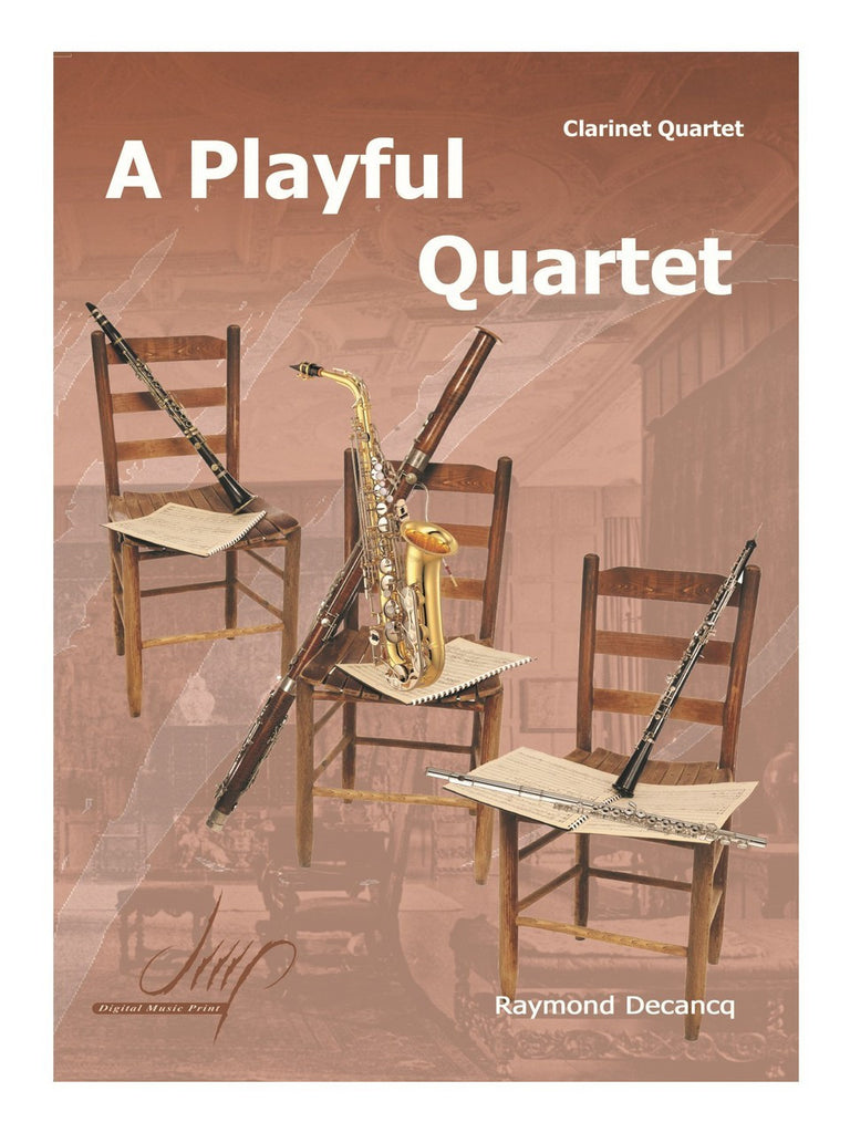 Decancq - A Playful Quartet (Clarinet Quartet) - CQ9214DMP
