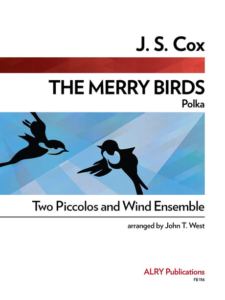 Cox (arr. West) - The Merry Birds (Two Piccolos and Wind Ensemble) - FB116
