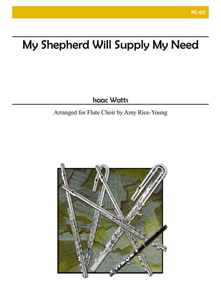 Watts - My Shepherd Will Supply My Need (Flute Choir) - FC02