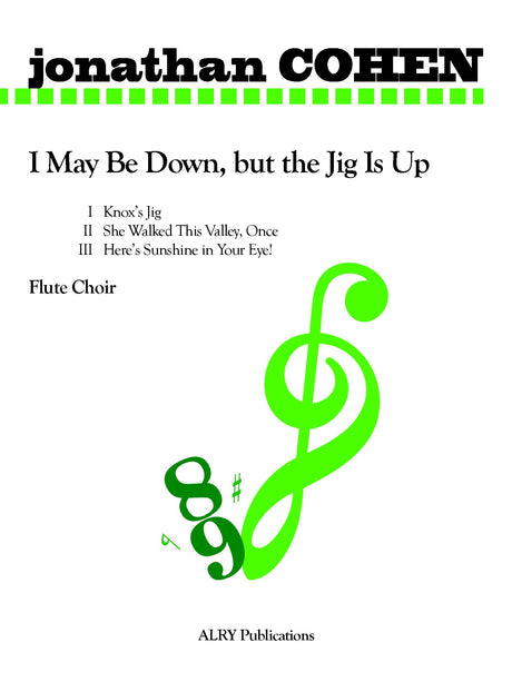 Cohen - I May Be Down, but the Jig Is Up for Flute Choir - FC448