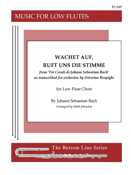 Bach (arr. Respighi/Johnston) - Wachet auf, ruft uns die Stimme for Low Flute Choir - FC529