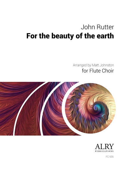 Rutter (arr. Johnston) - For the Beauty of the Earth for Flute Choir - FC535