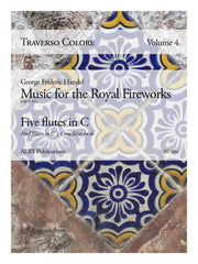 Traverso Colore, Volume 4 - Handel Music for the Royal Fireworks - FC604
