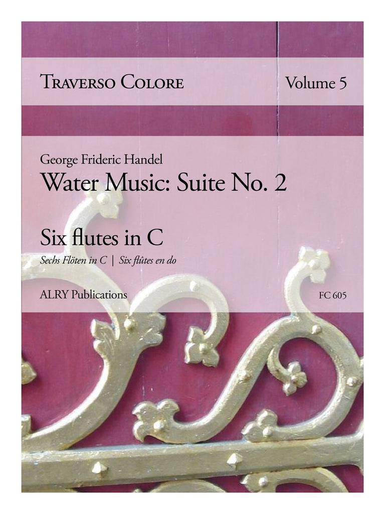 Traverso Colore, Volume 5 - Handel Water Music, Suite No. 2 - FC605