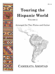 Camerata Amistad - Touring the Hispanic World, Vol. 2 (Two Flutes and Guitar) - FG19