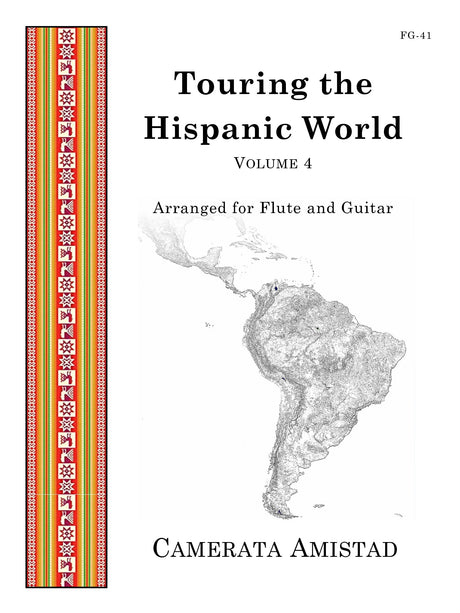 Camerata Amistad - Touring the Hispanic World, Vol. 4 (Flute and Guitar) - FG41