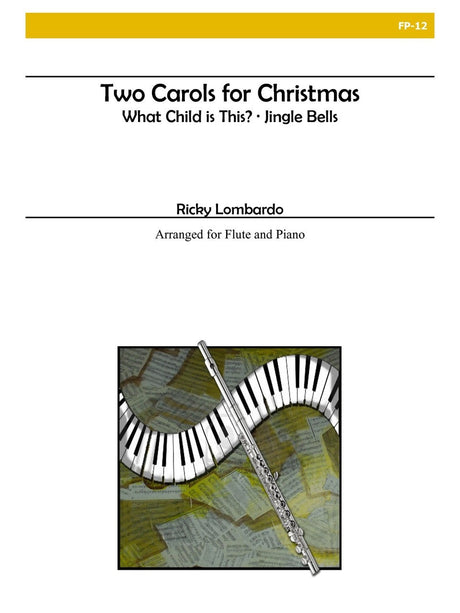 Lombardo - Two Carols for Christmas for Flute and Piano - FP12