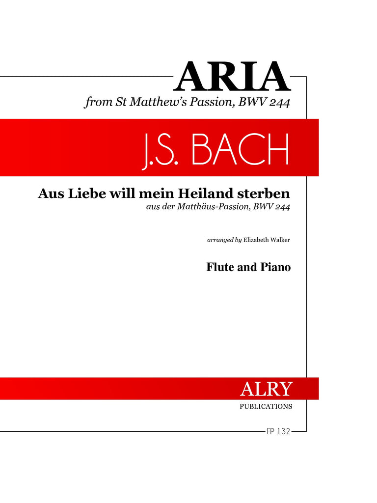 Bach (arr. Walker) - Aus Liebe will mein Heiland sterben for Flute and Piano - FP132