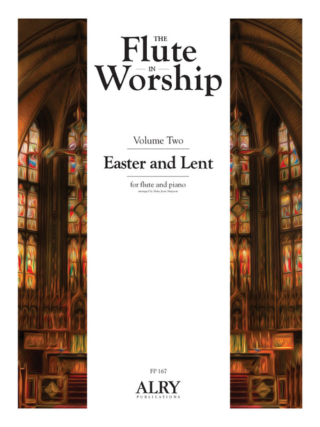 The Flute in Worship, Volume 2: Easter and Lent for Flute and Piano - FP167
