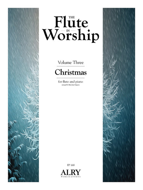 The Flute in Worship, Volume 3: Christmas for Flute and Piano - FP168