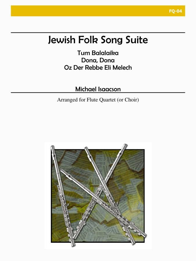 Isaacson - Jewish Folk Song Suite - FQ04