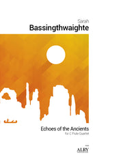 Bassingthwaighte - Echoes of the Ancients for Flute Quartet - FQ58