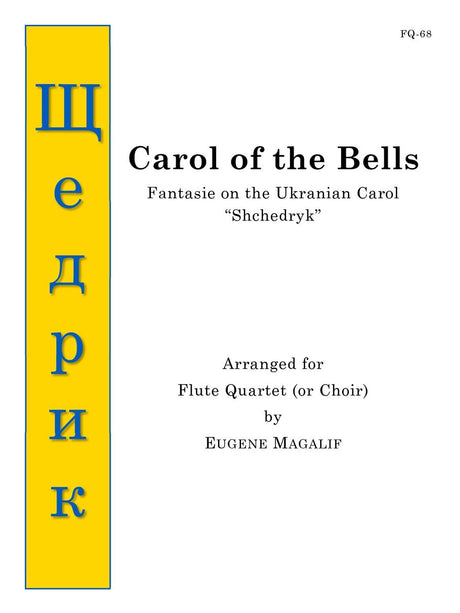 Magalif - Carol of the Bells (Flute Quartet or Choir) - FQ68