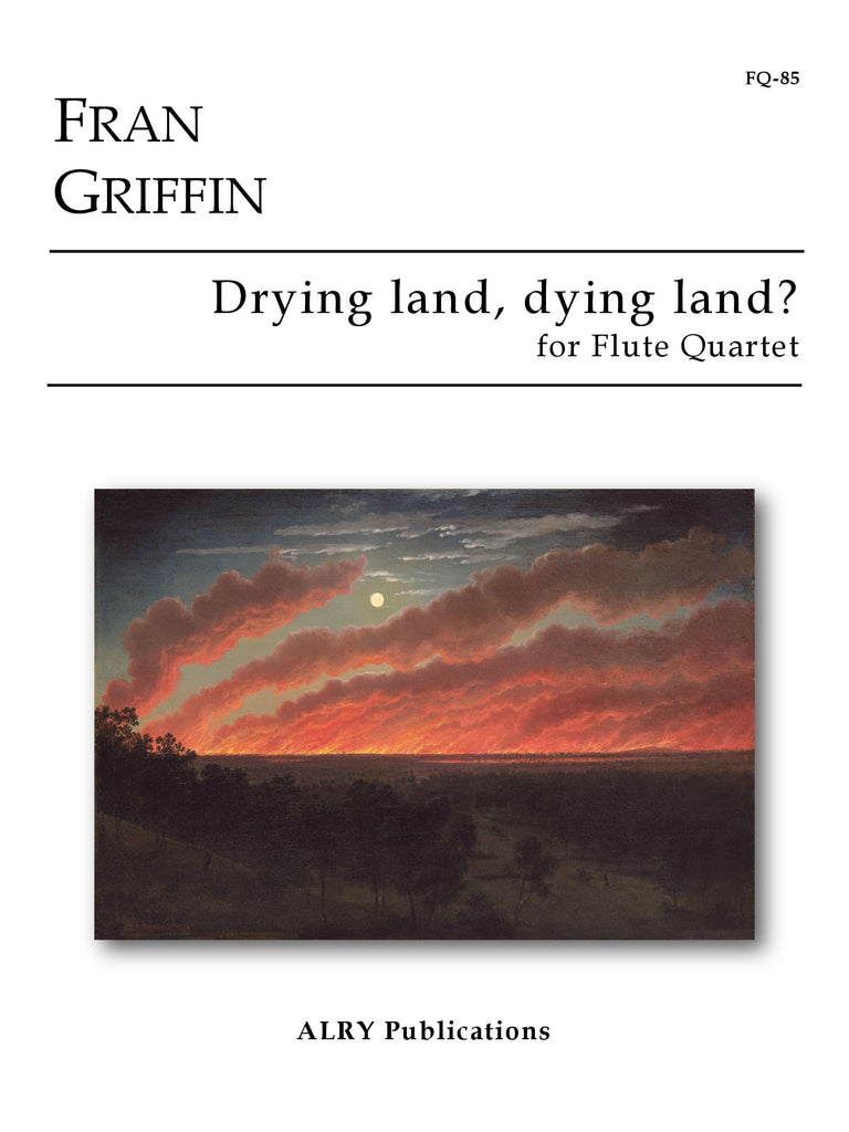 Griffin - Drying land, dying land? for Flute Quartet - FQ85