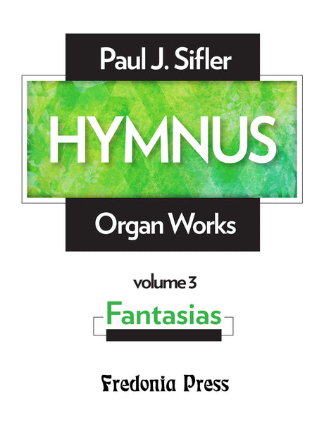 "Sifler - Hymnus, Volume 3 ""Fantasias"" for Organ - FRD103"