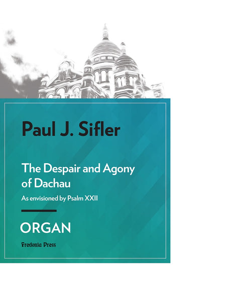 Sifler - The Despair and Agony of Dachau for Organ - FRD106