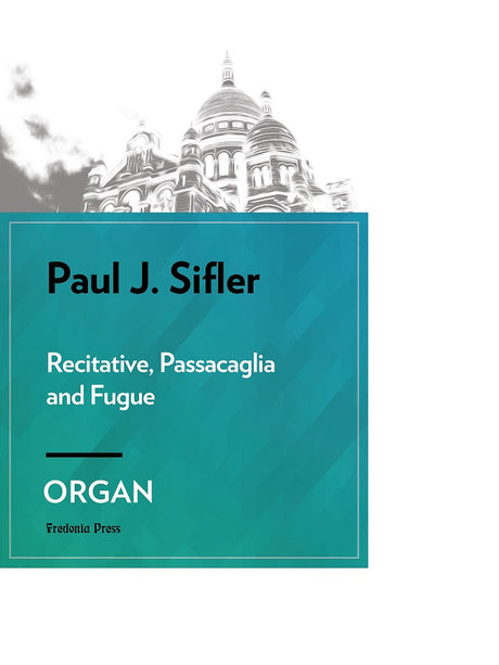 Sifler - Recitative, Passacaglia and Fugue for Organ - FRD107