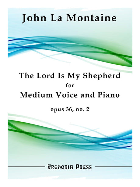 La Montaine - The Lord Is My Shepherd, Op. 36, No. 2 (Medium Voice and Piano) - FRD13