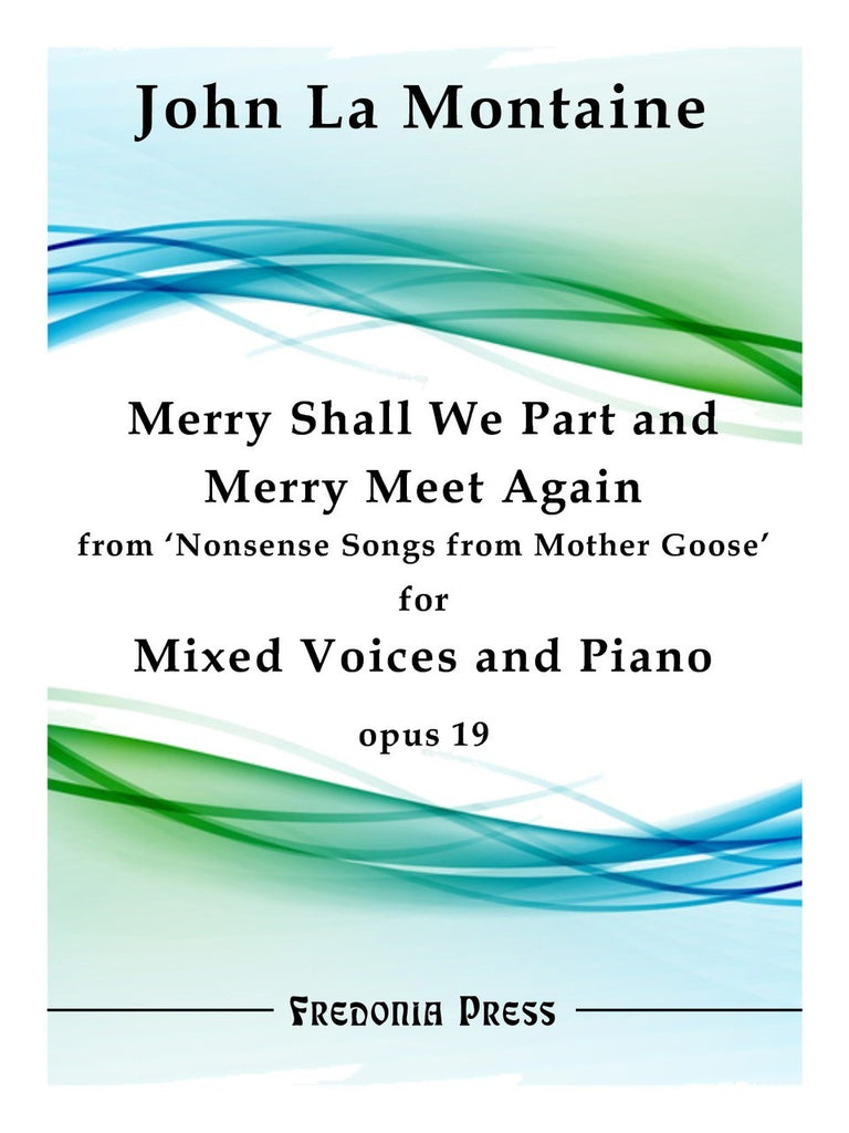 La Montaine - Merry Shall We Part and Merry Meet Again from 'Nonsense Songs from Mother Goose', Op. 19 - FRD57