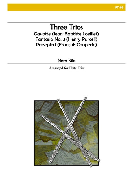 Loeillet, Purcell, and Couperin (arr. Kile) - Three Trios - FT06